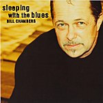 Bill Chambers Sleeping With The Blues