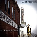 James Kennedy My Scene Is Dead