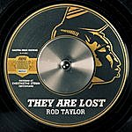 Rod Taylor They Are Lost - Single