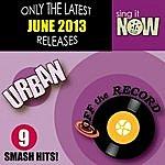 Off The Record June 2013 Urban Smash Hits