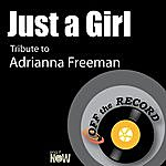 Off The Record Just A Girl (Tribute To Adrianna Freeman)
