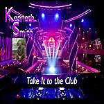 Kenneth Smith Take It To The Club