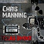 Chris Manning Texas Smoke Ep