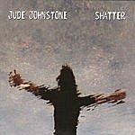 Jude Johnstone Shatter