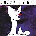 Buzzy Jones Female' Delight