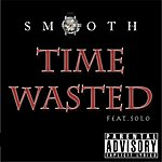Smooth Time Wasted (Feat. Solo)