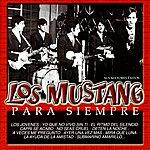 Los Mustang Los Mustang: Para Siempre (Sus Mayores Exitos)