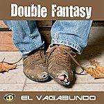 Double Fantasy El Vagabundo