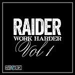Raider Work Harder Vol. 1