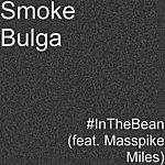Smoke Bulga #inthebean (Feat. Masspike Miles)