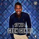 T.O. Geen Genre - Ep
