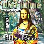 Wet Willie Miles Of Smiles (Live)