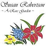 Susan Robertson A Rare Garden