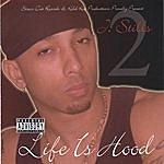 J Stills Life Is Hood