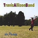 Travis Allison Band No Parade