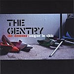 The Gentry The Demons // Tongue In Chic