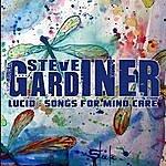 Steve Gardiner Lucid: Songs For Mind Care (Remastered)