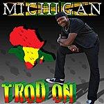 Michigan Trod On