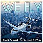 Rick Vega We Fly (Feat. Ray J)