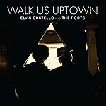 Elvis Costello Walk Us Uptown