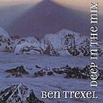 Ben Trexel Deep In The Mix