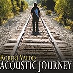 Robert Valdes Acoustic Journey