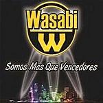 Wasabi Somos Mas Que Vencedores