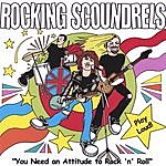 Rocking Scoundrels You Need An Attitude To Rock 'n' Roll