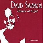 David Swanson Dinner At Eight Vol. 2