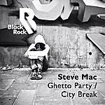 Steve Mac Ghetto Party / City Break