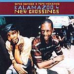 Kalamazoo New Crossings - Kalamazoo 4 (Feat. Sipho Gumede / Pops Mohamed)