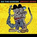 Johnny Dowd Do The Gargon