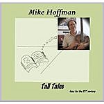 Mike Hoffman Tall Tales