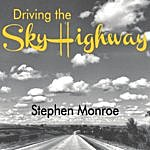 Stephen Monroe Driving The Sky Highway