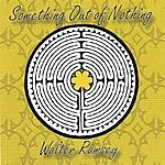 Walter Ramsey Something Out Of Nothing
