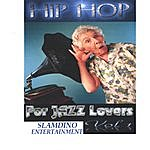 Slamdino Entertainment Hip Hop For Jazz Lovers Volume 1