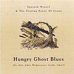 Sputnik Weazel Hungry Ghost Blues