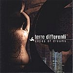 Terre Differenti Cities Of Dreams