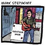 Mark Stepakoff Amateur Hour