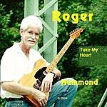 Roger Hammond Take My Heart