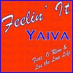 Yaiva Feelin' It (Feat. O'rion & Los The Low Life)