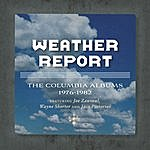 Weather Report The Complete Weather Report / The Jaco Years- Columbia Albums Collection