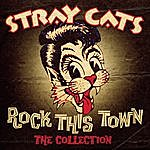 Stray Cats Rock This Town - The Collection