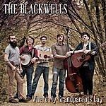 The Blackwells Where My Grandparents Lay