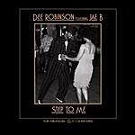 Dee Robinson Step To Me (Feat. Jae B)