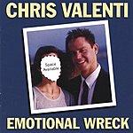 Chris Valenti Emotional Wreck