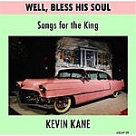 Kevin Kane Well, Bless His Soul (Songs For The King)