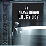 Shawn Brown Lucky Boy