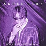 Skull Baby Songs From A Wicked Heart