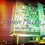 Johnny Miller No Ceiling